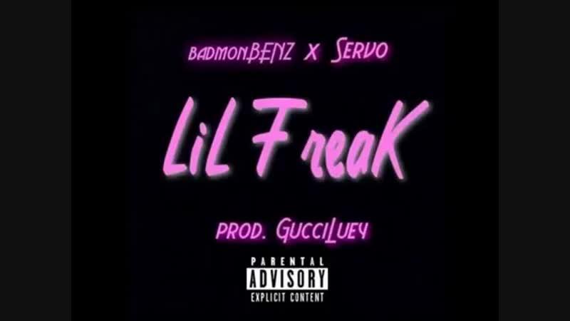 BadmonBENZ x Servo - Lil Freak (Prod. GucciLuey)