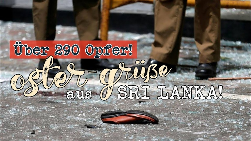 OSTER-Grüße aus SRI LANKA! Über 290 Todesopfer