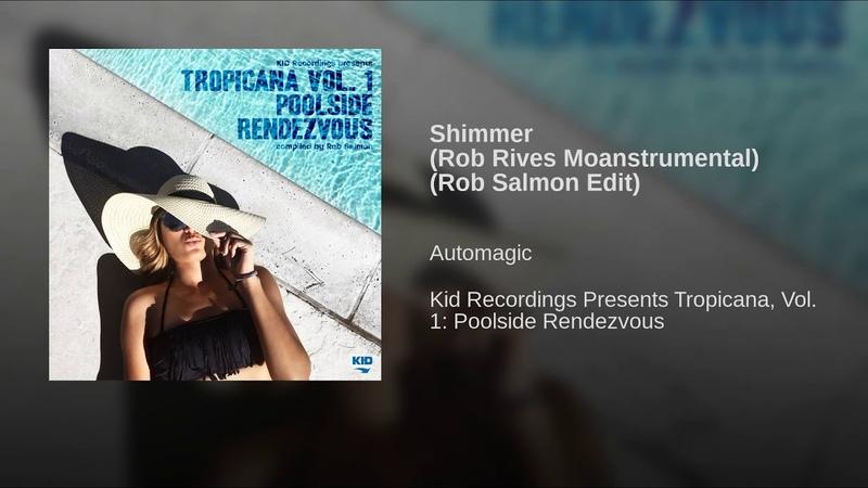 Shimmer (Rob Rives Moanstrumental) (Rob Salmon Edit)