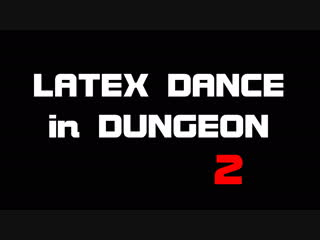Latex dance in dungeon part 2