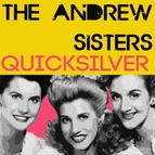 The Andrews Sisters альбом Quicksilver
