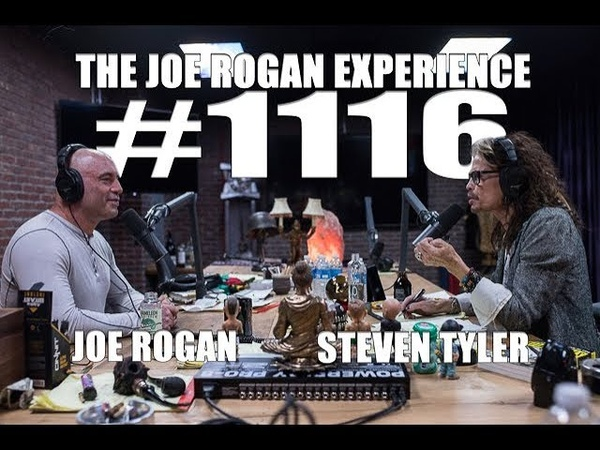 Joe Rogan Experience 1116 - Steven Tyler