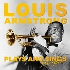 Louis Armstrong альбом Louis Armstrong Sings And Plays For You