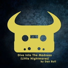 Dan Bull альбом Dive into the Madness (Little Nightmares)