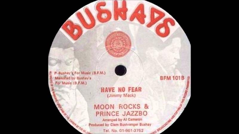12'' Moonrocks Prince jazzbo - Have No Fear