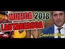 MUZICA LAUTAREASCA COLAJ CU SORINEL DE LA PLOPENI 2018 SUPER COLAJ CELE MAI ASCULTATE MELODII