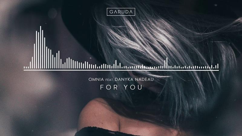 Omnia feat. Danyka Nadeau - For You