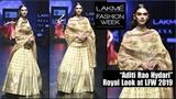 Aditi Rao Hydari Looks Royal at Lakme Fashion Week 2019 LFW Final Day