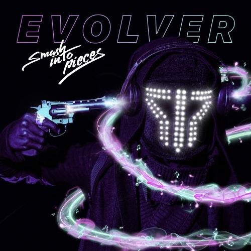 Smash Into Pieces  - Evolver