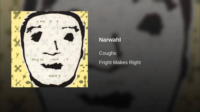 Coughs – narwahl