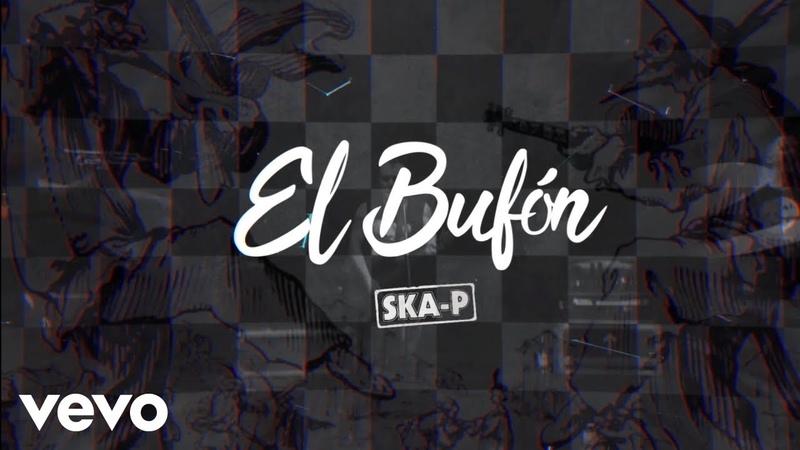 Ska-P - El Bufón /