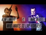 Adam Lambert Vs Marc Martel Who Wants To Live Forever