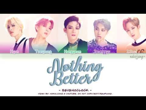 SEVEN O'CLOCK (세븐어클락) – NOTHING BETTER (Color Coded Lyrics Eng/Rom/Han/가사)