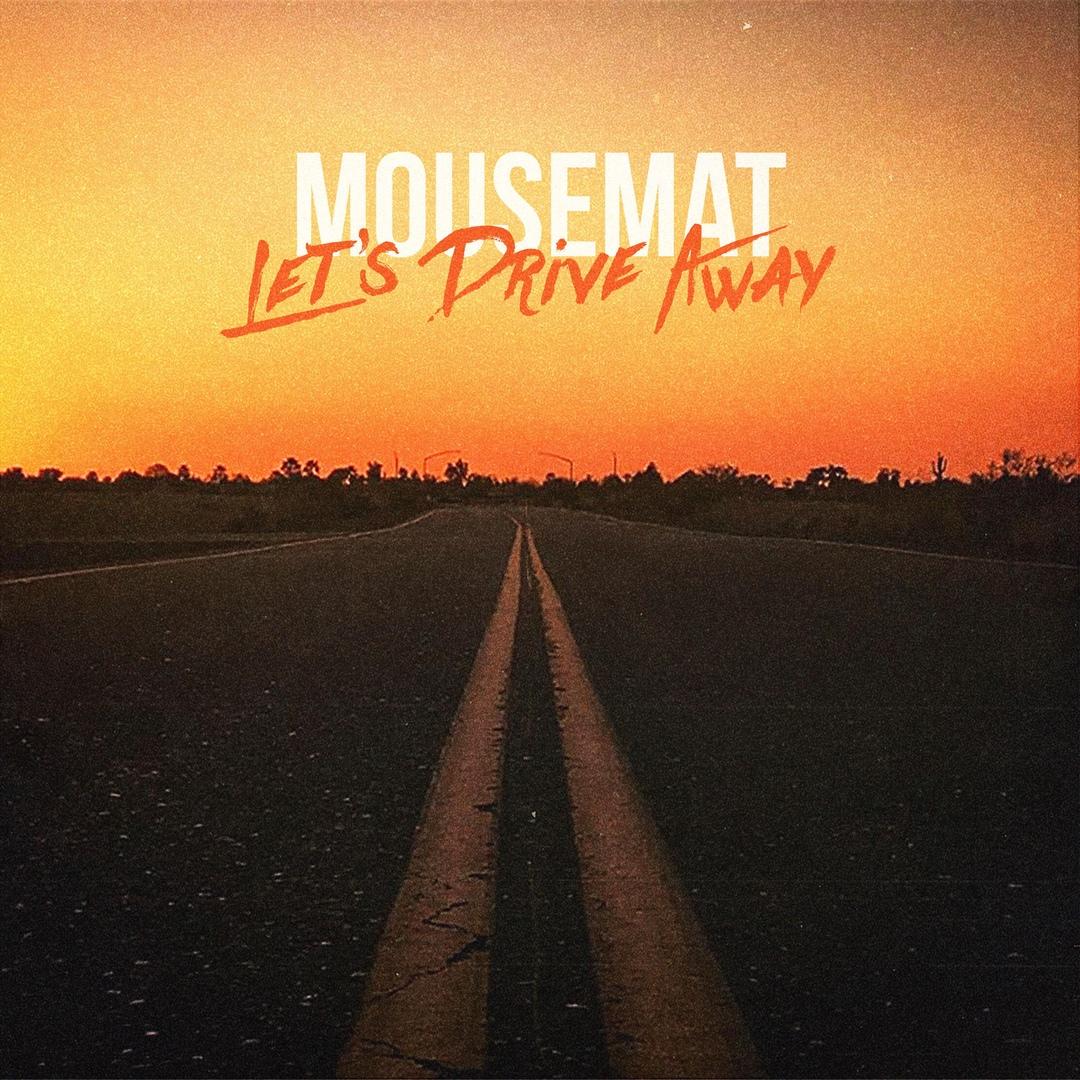 Mousemat - Let's Drive Away