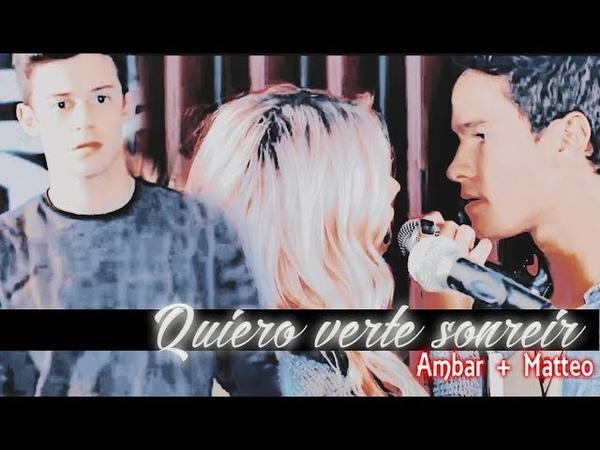 Ámbar y Matteo (Simón Benicio) - Quiero verte sonreir