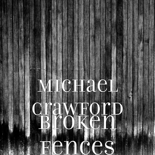 Michael Crawford альбом Broken Fences