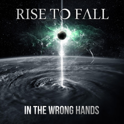 Rise To Fall альбом In the Wrong Hands