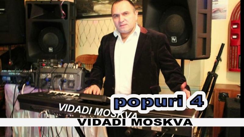POPURI 4. VIDADI MOSKVA