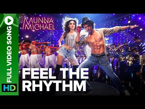 Feel The Rhythm - Full Video Song | Munna Michael | Tiger Shroff Nidhhi Agerwal