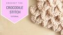 CROCHET How to crochet the Crocodile Stitch Bella Coco