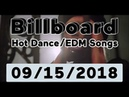 Billboard Top 50 Hot Dance Electronic EDM Songs September 15 2018