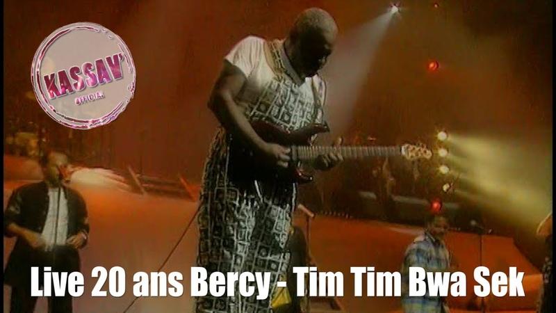 KASSAV' - LIVE 20 ANS BERCY - TIM TIM BWA SEK
