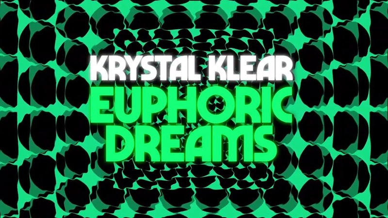 Krystal Klear - Euphoric Dreams [Official Audio]