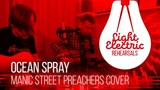 Light Electric - Ocean Spray (Manic Street Preachers Cover)
