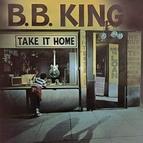 B.B. King альбом Take It Home