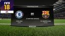 FIFA 18 - ПРОГНОЗ│1/8 ЛИГА ЧЕМПИОНОВ 2018│ ЧЕЛСИ - БАРСЕЛОНА /Chelsea - Barcelona/