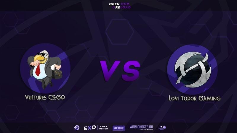 Vultures CSGO vs Lovi Topor Gaming, map de_mirage, OpenCup.Reload №1
