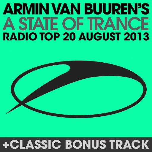 ARMIN VAN BUUREN альбом A State Of Trance Radio Top 20 - August 2013 (Including Classic Bonus Track)