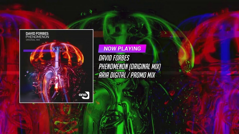 David Forbes - Phenomenon (Original Mix) |ARIA Digital|