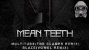 Mean Teeth Blaze Vowel Remix