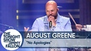 August Greene No Apologies The Tonight Show Starring Jimmy Fallon