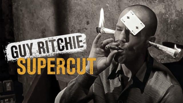 Guy Ritchie — SuperCut