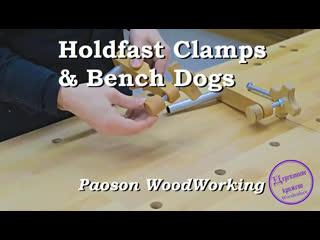 Holdfast clamps  bench dogs