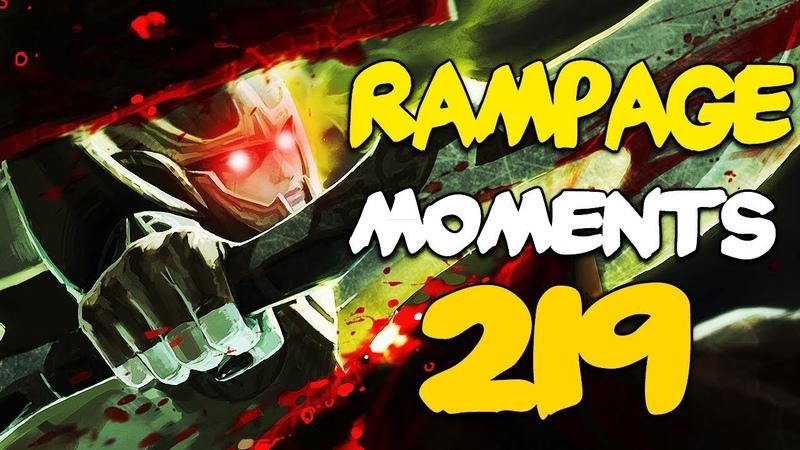 Dota 2 Rampage Moments Ep 219
