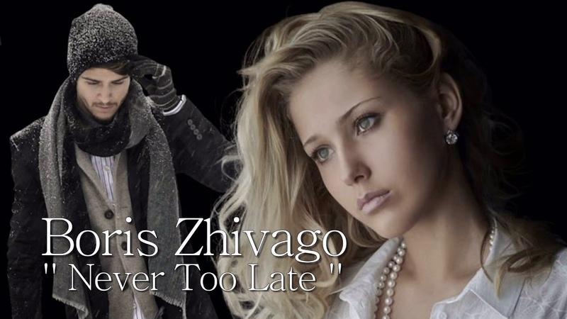 Boris Zhivago - Never Too Late ( İtalo Disco )