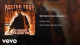 Pastor Troy - We Want Some Answers