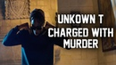 Unknown T Charged with MURDER