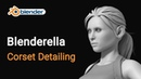 34 Blenderella Modeling Corset Detailing