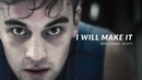 I WILL MAKE IT - Best Motivational Video