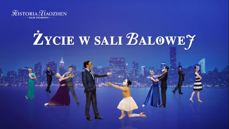 """Dramat muzyczny """"Historia Xiaozhen"""" (5) – Życie w sali balowej   Kościół Boga Wszechmogącego"""