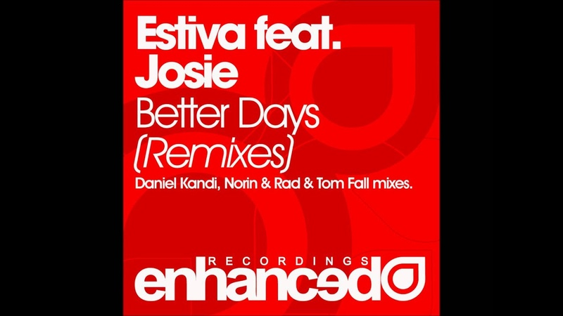 Estiva feat. Josie - Better Days (Daniel Kandi Proglift Remix)