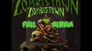 Zombietown - Zombietown (Fulll album) | Official Audio