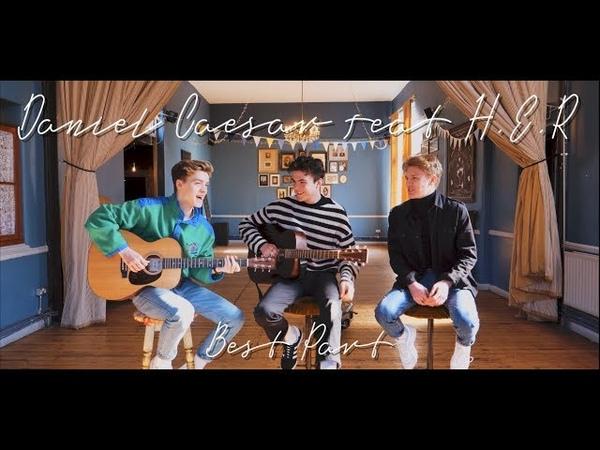 Daniel Caesar H.E.R - Best Part (New Hope Club Cover)