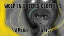 Wolf in Sheep's Clothing | TTS Varian ANIMATIC