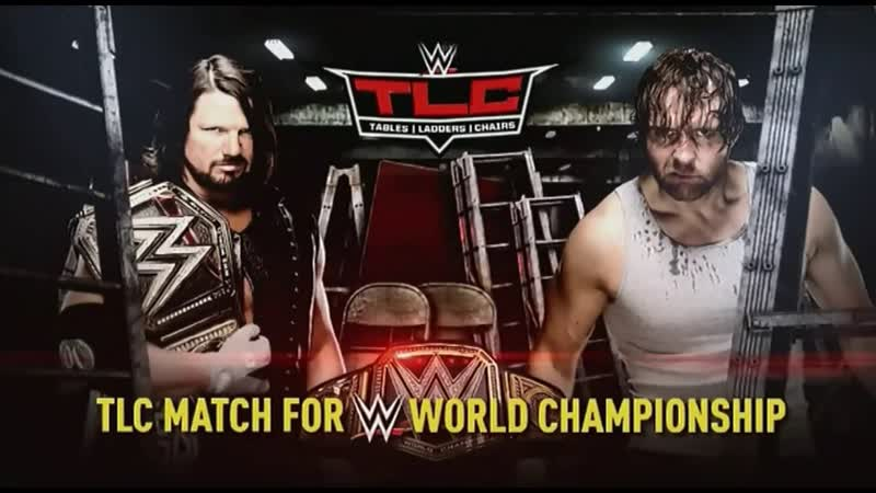 WWE Mania TLC 2016 Dean Ambrose vs AJ Styles c WWE Championship Tables Ladders Chairs Match