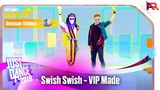 Just Dance 2019 (Unlimited) - Swish Swish VIP Made - Umutcan T